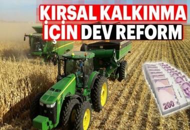 Kırsal Kalkınma İçin Dev Reform